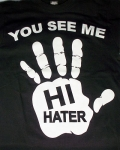 Hi Hater Hip Hop T-Shirt - Short Sleeve